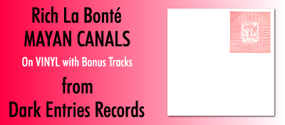Mayan Canals! Now available on vinyl from Dark Entries Records!